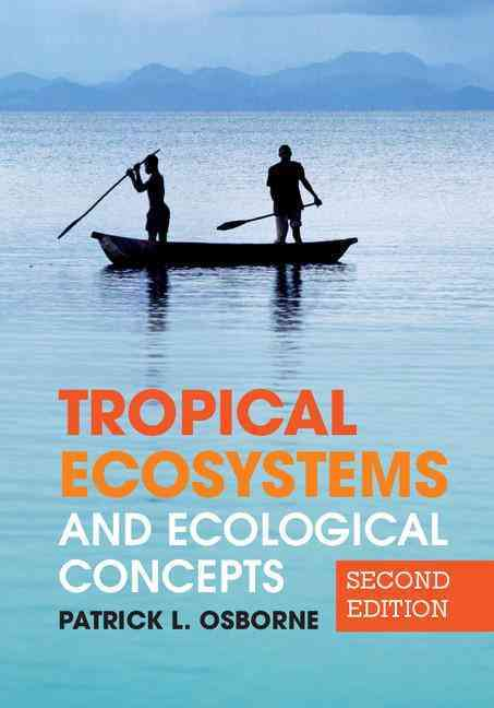 Tropical Ecosystems and Ecological Concepts By Osborne, Patrick